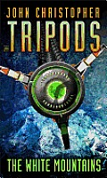 The Tripods (Book 1): The White Mountains