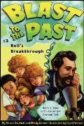 Blast To The Past #03: Bell's Breakthrough by David Wenzel (ilt)
