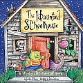 Haunted Schoolhouse A Spooky Lift The Flap Book
