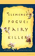 Clemency Pogue: Fairy Killer