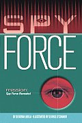 Mission: Spy Force; Max Remy Adventures #02: Mission: Spy Force Revealed