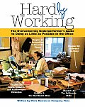 Hardly Working: the Overachieving Underperformer's Guide To Doing As Little As Possible in the Office