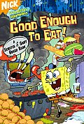 Spongebob Good Enough To Eat