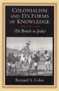 Colonialism and Its Forms of Knowledge : the British in India (96 Edition)