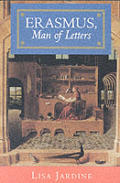 Erasmus Man Of Letters The Constructi