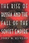 The Rise of Russia and the Fall of the Soviet Empire (Princeton Paperbacks)