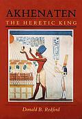 Akhenaten The Heretic King