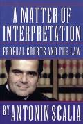 A Matter of Interpretation: Federal Courts and the Law (University Center for Human Values) Cover