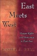 East Meets West Human Rights & Democracy in East Asia