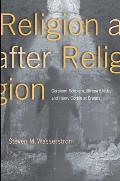 Religion After Religion Gershom Scholem Mircea Eliade & Henry Corbin at Eranos