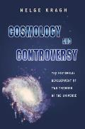 Cosmology and Controversy: The Historical Development of Two Theories of the Universe Cover