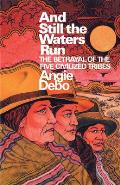 Princeton Paperbacks #0287: And Still the Waters Run: The Betrayal of the Five Civilized Tribes Cover