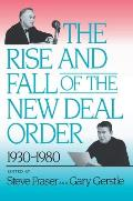 Rise & Fall of the New Deal Order 1930 1980