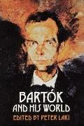 Bartok & His World