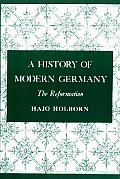 History of Modern Germany Volume 1 The Reformation