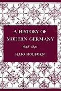 A History Of Modern Germany, Volume 2: 1648-1840 by Hajo Holborn