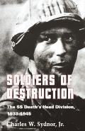Soldiers of Destruction : the SS Death's Head Division, 1933-1945 (90 Edition)