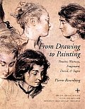 Bollingen Series #47: From Drawing to Painting: Poussin, Watteau, Fragonard, David, and Ingres