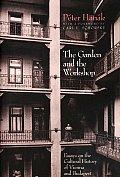 Garden & The Workshop Essays On The Cu