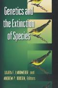 Genetics and the Extinction of Species: DNA and the Conservation of Biodiversity