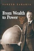From Wealth to Power: The Unusual Origins of America's World Role (Princeton Studies in International History and Politics) Cover