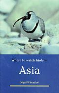 Where to Watch Birds in Asia (Where to Watch Birds)