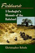 Fieldwork A Geologists Memoir Of The Kal