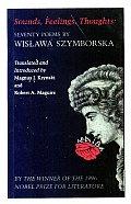 Sounds Feelings Thoughts Seventy Poems by Wislawa Szymborska bilingual