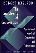 Princeton Studies in Complexity||||The Complexity of Cooperation: Agent-Based Models of Competition and Collaboration