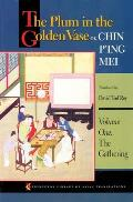 Plum in the Golden Vase or Chin Ping Mei Volume One the Gathering
