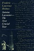 Antoine Lavoisier The Next Crucial Year Or the Sources of His Quantitative Method in Chemistry