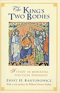 Kings Two Bodies A Study in Mediaeval Political Theology
