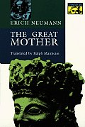 The Great Mother: An Analysis of the Archetype (Works by Erich Neumann) Cover