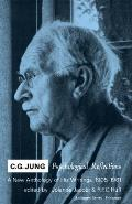 C G Jung Psychological Reflections a New Anthology of His Writings 1905 1961
