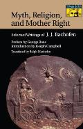 Myth, Religion, and Mother Right: Selected Writings of J.J. Bachofen