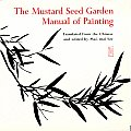 Mustard Seed Garden Manual of Painting A Facsimile of the 1887 1888 Shanghai Edition