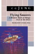 Flying Saucers A Modern Myth of Things Seen in the Sky from Volumes 10 & 18 Collected Works