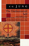 Undiscovered Self with Symbols & the Interpretation of Dreams & New Introduction by William McGuire
