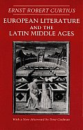 European Literature & the Latin Middle Ages With a New Epilogue by Peter Godman