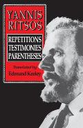 Yannis Ritsos: Repetitions, Testimonies, Parentheses
