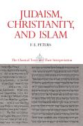 Judaism, Christianity and Islam, Volume II (90 Edition)