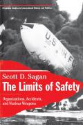 The Limits of Safety: Organizations, Accidents, and Nuclear Weapons (Princeton Studies in International History and Politics) Cover