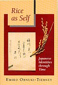 Rice As Self : Japanese Identities Through Time (93 Edition)
