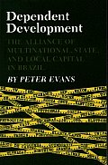 Dependent Development The Alliance of Multinational State & Local Capital in Brazil