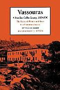 Vassouras a Brazilian Coffee County 1850 1900 The Roles of Planter & Slave in a Plantation Society
