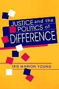Justice & The Politics Of Difference