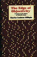 Edge of Objectivity An Essay in the History of Scientific Ideas
