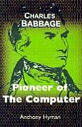 Charles Babbage: Pioneer of the Computer