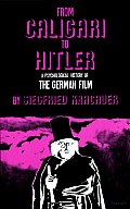 From Caligari to Hitler: A Psychological History of the German Film Cover