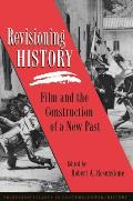 Revisioning History: Film and the Construction of a New Past (Princeton Studies in Culture/Power/History) Cover